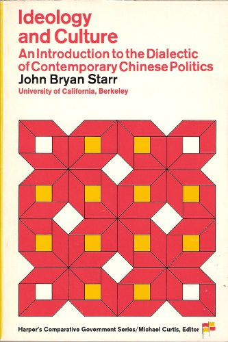 9780060464134: Ideology and Culture: Introduction to the Dialectic of Contemporary Chinese Politics (Harper's Comparative Government Series)