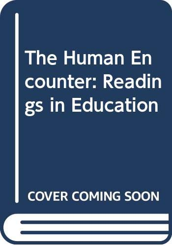 9780060464523: The Human Encounter: Readings in Education