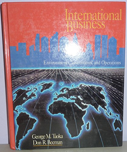International Business: Environments, Institutions, and Operations: George M. Taoka,