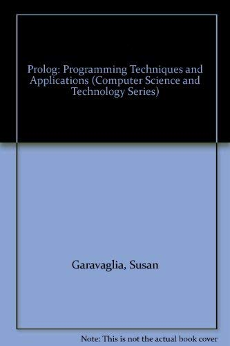 9780060465735: Prolog: Programming Techniques and Applications (Computer Science and Technology Series)