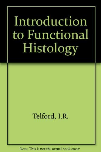 Introduction to Functional Histology: Telford, I.R. &