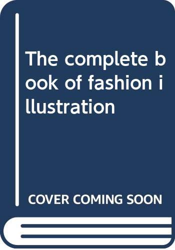 9780060465827: The complete book of fashion illustration