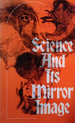 9780060465896: Science and Its Mirror Image: A Theory of Inquiry