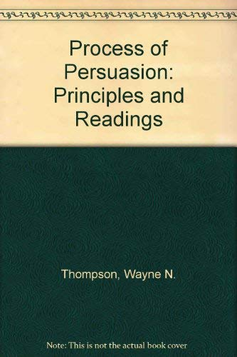 9780060466114: Process of Persuasion: Principles and Readings