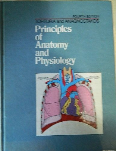 9780060466565: Principles of Anatomy and Physiolgy: Fourth Edition
