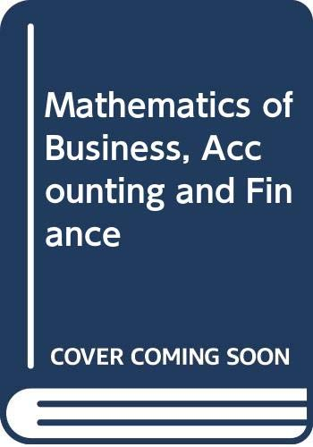 9780060466602: Mathematics of Business, Accounting and Finance