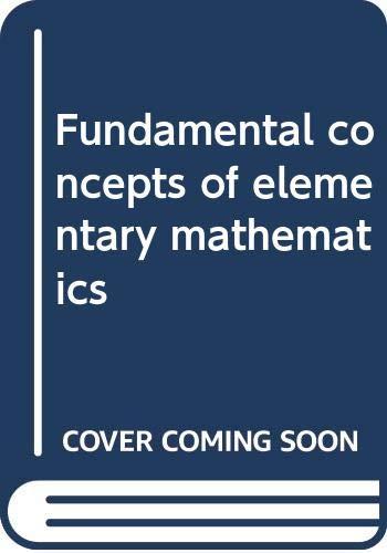 9780060466756: Fundamental concepts of elementary mathematics