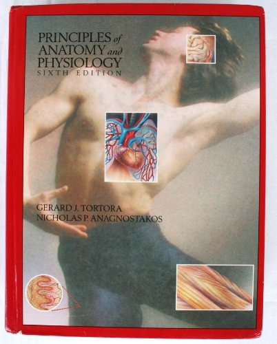 9780060466947: Principles of Anatomy and Physiology