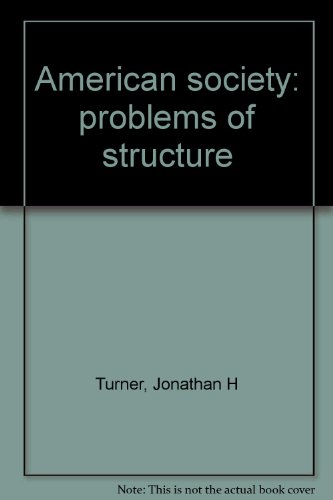 9780060467135: American society: problems of structure