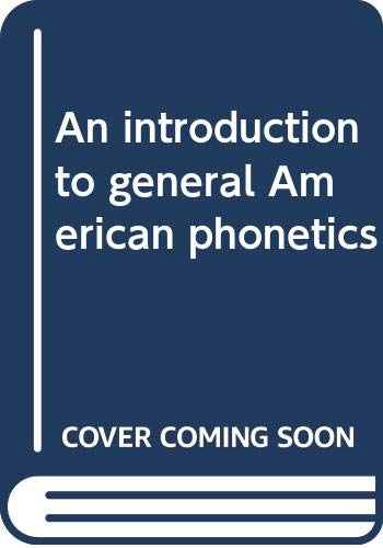 9780060467791: An introduction to general American phonetics