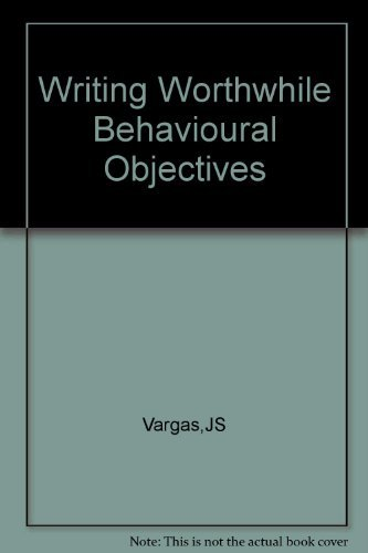 9780060468125: Writing Worthwhile Behavioral Objectives