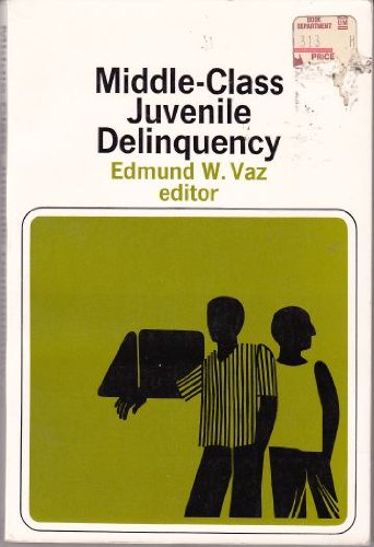 9780060468149: Middle Class Juvenile Delinquency (Readers in Social Problems)