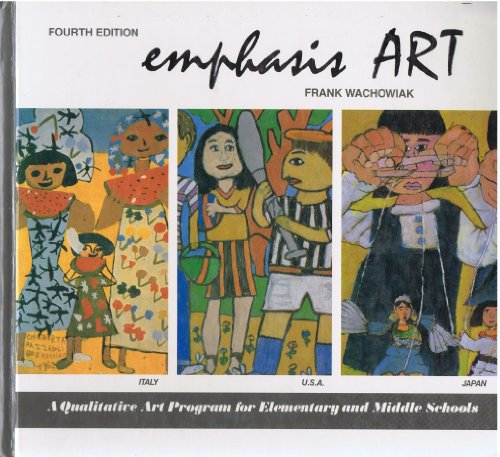 9780060468712: Emphasis Art: A Qualitative Art Programme for Elementary and Middle Schools