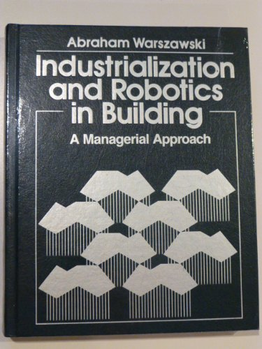 9780060469443: Industrialization and Robotics in Building: A Managerial Approach