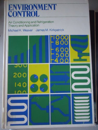 Environment Control: Air Conditioning and Refrigeration Theory and Application: Michael Kenneth ...