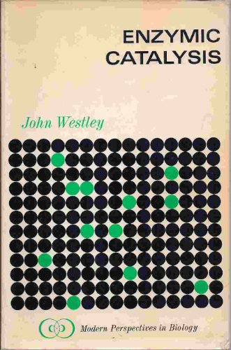 Enzymic Catalysis (Modern Perspectives in Biology): John Westley