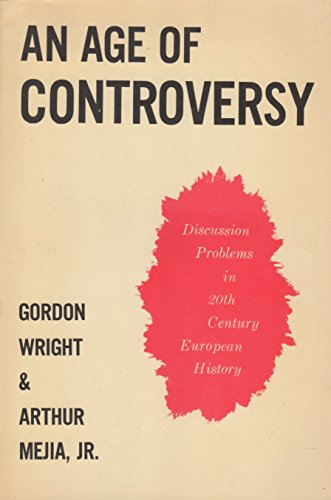 9780060470470: An Age of Controversy: Discussion Problems in Twentieth Century European History