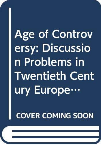 9780060470487: Age of Controversy: Discussion Problems in Twentieth Century European History