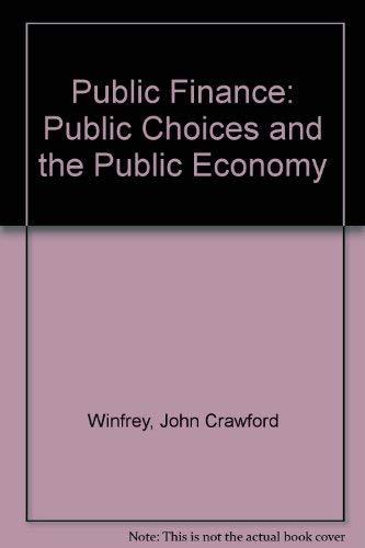 Public Finance: Public Choices and the Public: Winfrey, John Crawford