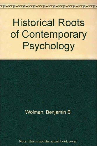 Historical Roots of Contemporary Psychology: Wolman, Benjamin B.