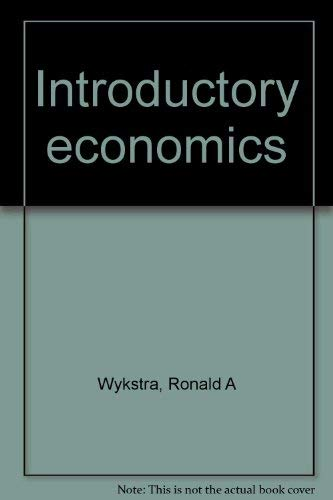 Introductory economics: Wykstra, Ronald A