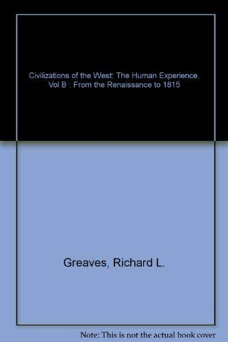 9780060473044: Civilizations of the West: The Human Experience, Vol B : From the Renaissance to 1815
