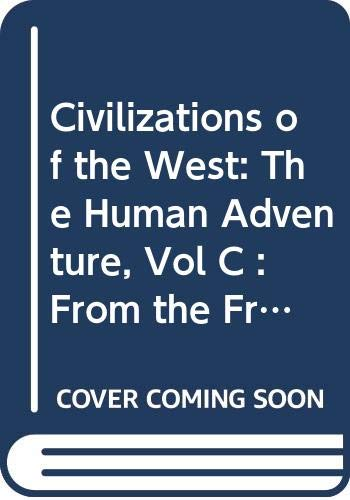 Civilizations of the West: The Human Adventure, Vol C : From the French Revolution to the Present (0060473053) by Richard L. Greaves; Robert Zaller; Jennifer Tolbert Roberts