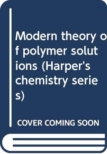 Modern theory of polymer solutions (Harper*s chemistry: Yamakawa, Hiromi