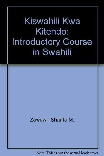 Kiswahili Kwa Kitendo: An Introductory Course: Zawawi, Sharifa