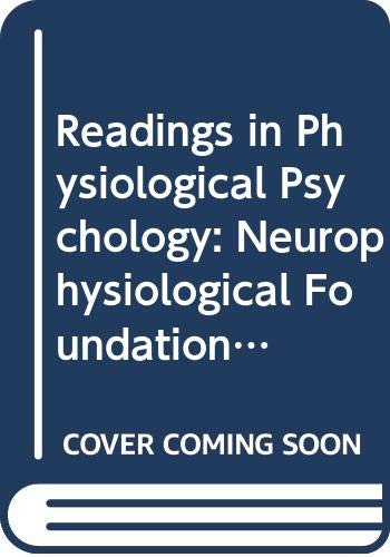 9780060473778: Readings in Physiological Psychology: Neurophysiological Foundations v. 1