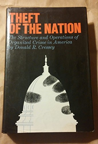 9780060500269: Theft of the Nation: The Structure and Operations of Organized Crime in America