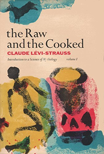 9780060500757: The Raw and the Cooked: Introduction to a Science of Mythology: I