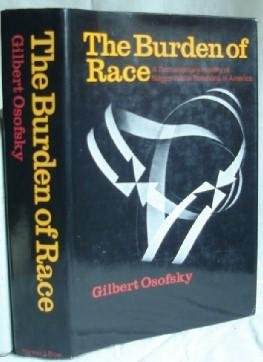 9780060500863: Burden of Race: Documentary History of Negro-White Relations in America