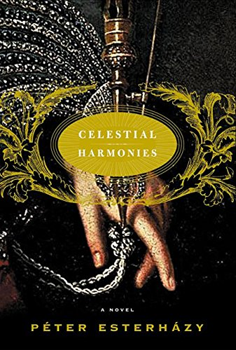Celestial Harmonies: A Novel: Peter Esterhazy
