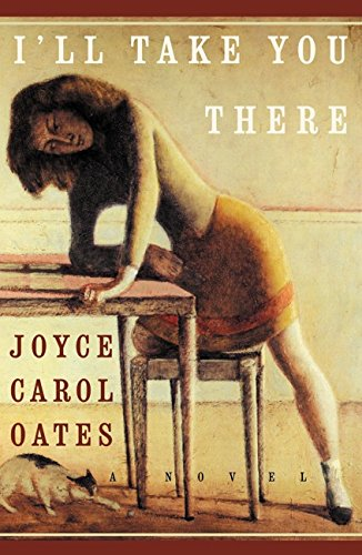 I'll Take You There: Oates, Joyce Carol