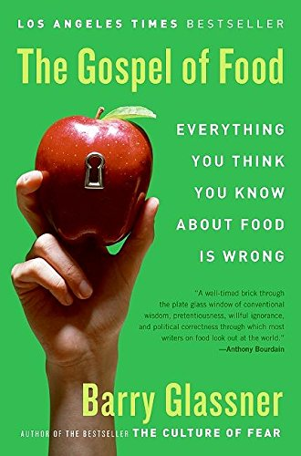 9780060501211: The Gospel of Food: Everything You Think You Know About Food Is Wrong