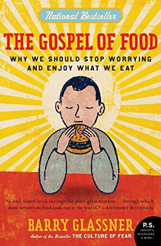 9780060501228: The Gospel of Food: Why We Should Stop Worrying and Enjoy What We Eat (P.S.)