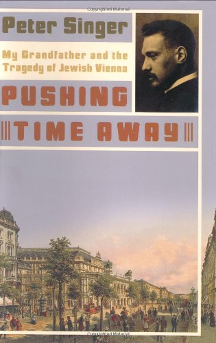 9780060501310: Pushing Time Away: My Grandfather and the Tragedy of Jewish Vienna