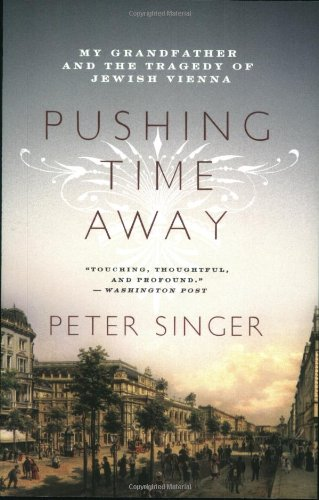 9780060501334: Pushing Time Away: My Grandfather and the Tragedy of Jewish Vienna