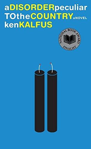 A Disorder Peculiar to the Country: A Novel: Kalfus, Ken