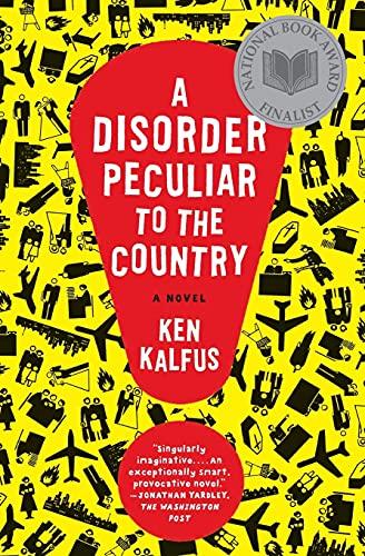 A Disorder Peculiar to the Country: A: Ken Kalfus