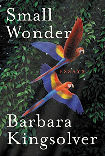 barbara kingsolver essays high tide Barbara kingsolver (born april 8, 1955) is an american novelist, essayist and poet  two of her essay collections, high tide in tucson (1995) and small wonder (2003), have been published, and an anthology of her poetry was published in 1998 under the title another america.