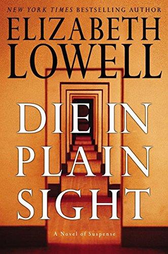 9780060504120: Die in Plain Sight: A Novel of Suspense (Lowell, Elizabeth)