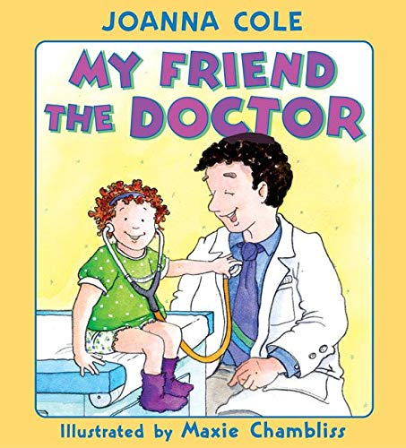 9780060505004: My Friend the Doctor