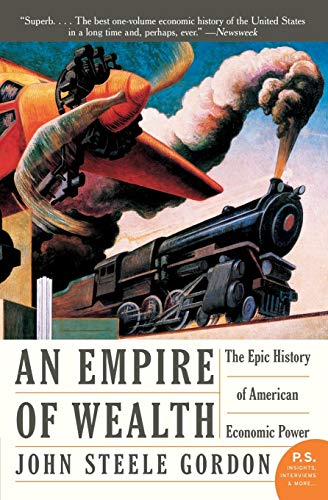9780060505127: An Empire of Wealth: The Epic History of American Economic Power