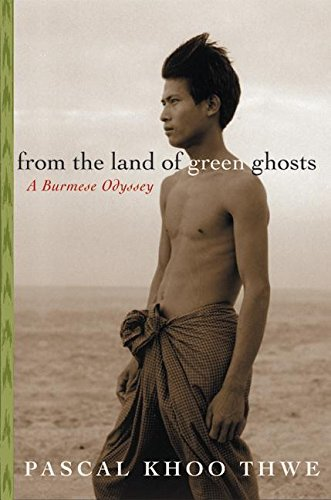 9780060505226: From the Land of Green Ghosts: A Burmese Odyssey