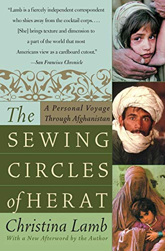9780060505271: The Sewing Circles of Herat: A Personal Voyage Through Afghanistan