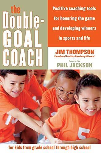 9780060505318: The Double-Goal Coach: Positive Coaching Tools for Honoring the Game and Developing Winners in Sports and Life (Harperresource Book)