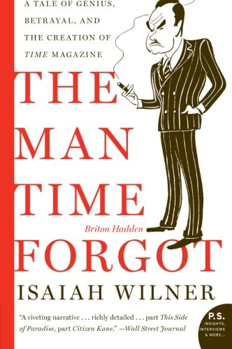 9780060505509: The Man Time Forgot: A Tale of Genius, Betrayal, and the Creation of Time Magazine
