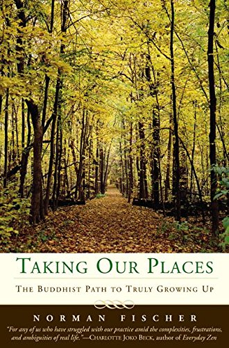 9780060505516: Taking Our Places: The Buddhist Path to Truly Growing Up